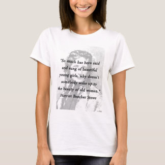 Beauty of Old Women - Harriet Beecher Stowe T-Shirt
