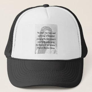 Beauty of Old Women - Harriet Beecher Stowe Trucker Hat