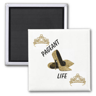 Beauty Pageant Life Magnet