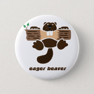 beaver beaver more otter more eager 2 inch round button