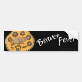 Beaver Fever Bumper Sticker