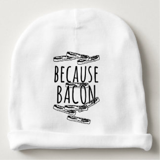 Because Bacon Baby Beanie