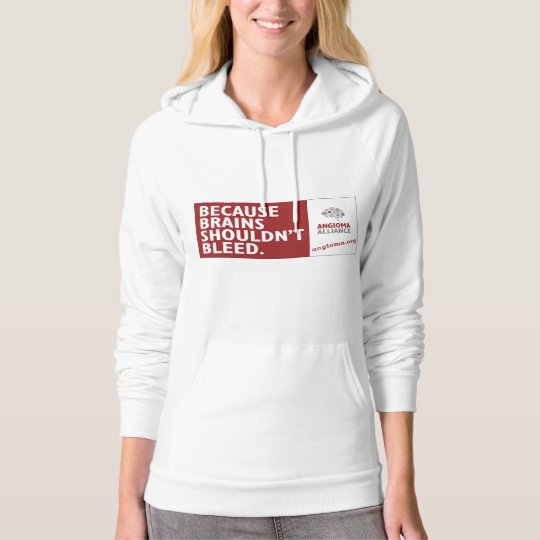 Because Brains Shouldn't Bleedᵀᴹ Women's Hoodie