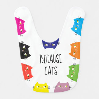 Because Cats Neon Vibrant Colors Funny Cute Modern Bib