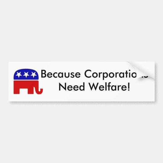 Because Corporations... Bumper Sticker