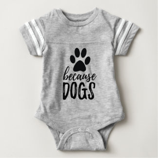 Because Dogs Paw Print Baby Bodysuit