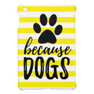 Because Dogs Paw Print iPad Mini Cases