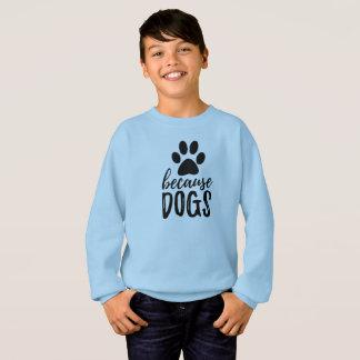 Because Dogs Paw Print Sweatshirt