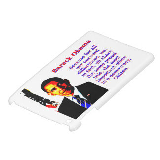 Because For All Our Outward Differences - Barack O iPad Mini Covers