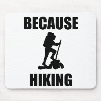 Because Hiking Mousepads