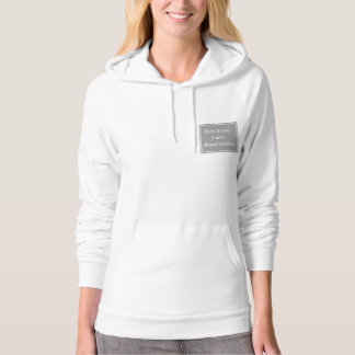 """Because I am Awesome"" Sweet Cotton Hoodie"