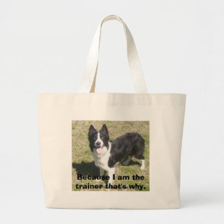Because I am the trainer that's why. Large Tote Bag