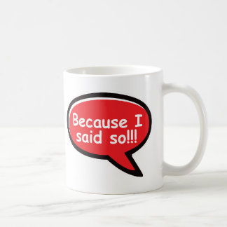 Because I Said So - Red Coffee Mug