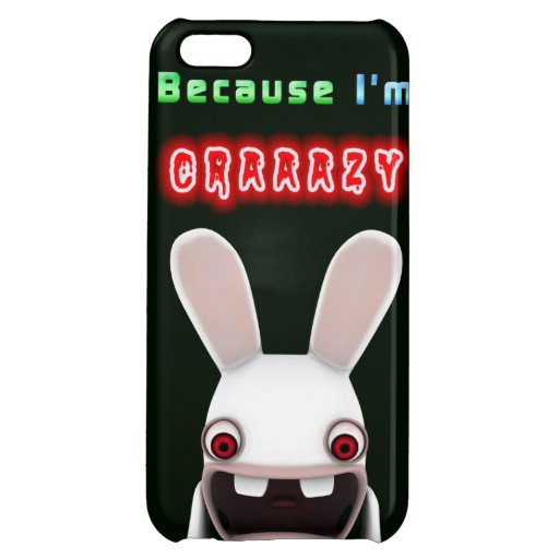 Because I'm Crazy Rabbit Case For iPhone 5C
