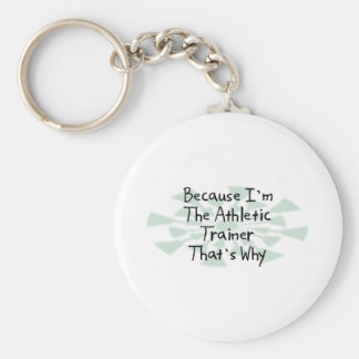 Because I'm the Athletic Trainer Keychain