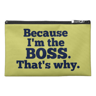 Because I'm the boss, that's why. Travel Accessories Bags