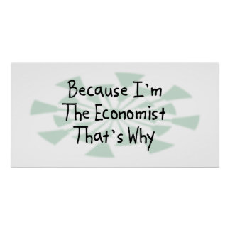 Because I'm the Economist Poster