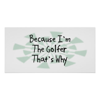 Because I'm the Golfer Poster