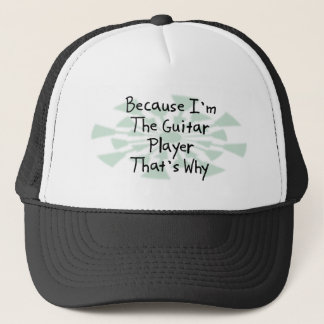Because I'm the Guitar Player Trucker Hat