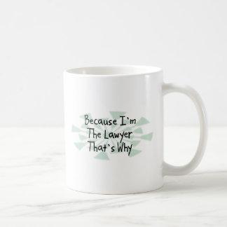 Because I'm the Lawyer Coffee Mug