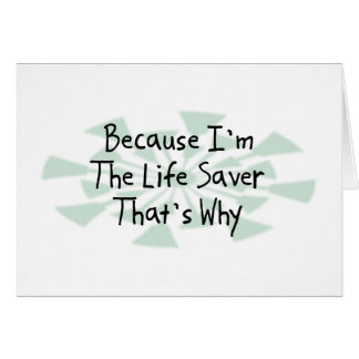 Because I'm the Life Saver Card
