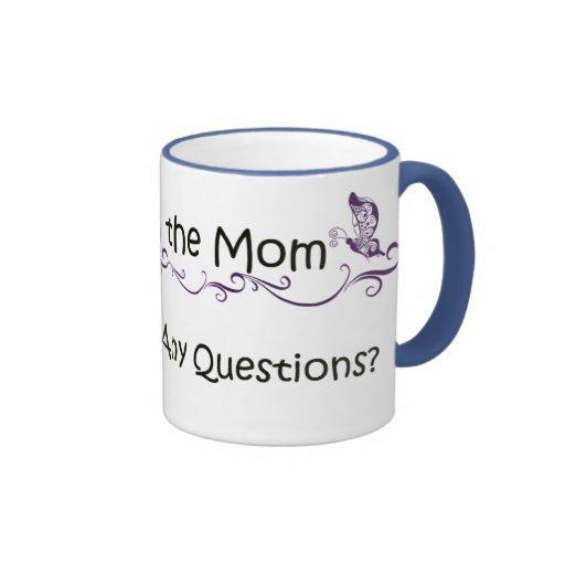 Because I'm the Mom Mug