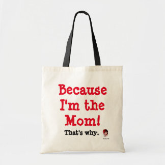 Because I'm the Mom! Tote Bag