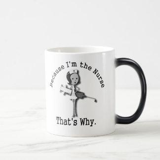 Because I'm the Nurse That's Why Magic Mug