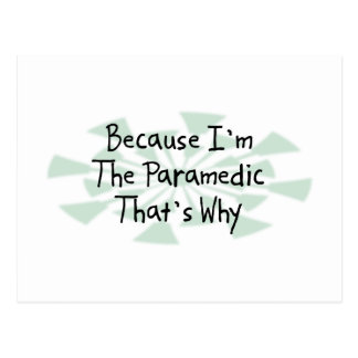 Because I'm the Paramedic Postcard