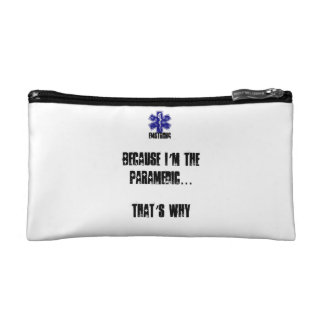 Because I'm The Paramedic...That's Why Cosmetic Bags