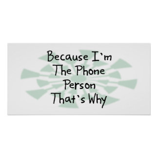 Because I'm the Phone Person Poster