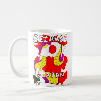 Because Japan Coffee Mug