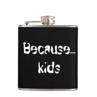 Because...kids flask