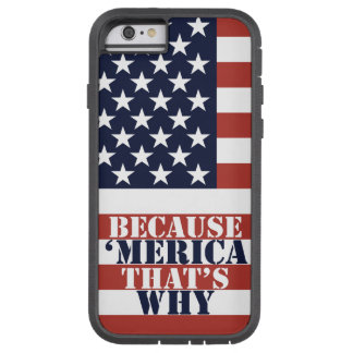 Because 'Merica Tough Xtreme iPhone 6 Case