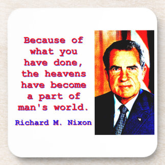 Because Of What You Have Done - Richard Nixon Coaster
