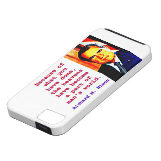 Because Of What You Have Done - Richard Nixon iPhone 5 Cover