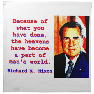 Because Of What You Have Done - Richard Nixon Napkin