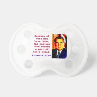 Because Of What You Have Done - Richard Nixon Pacifier