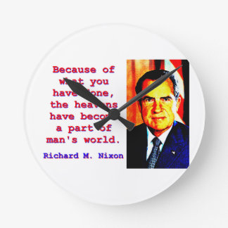 Because Of What You Have Done - Richard Nixon Round Clock