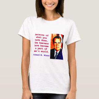 Because Of What You Have Done - Richard Nixon T-Shirt