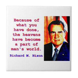 Because Of What You Have Done - Richard Nixon Tile