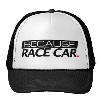 Because Race Car Trucker Hat