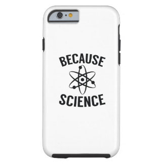 Because Science Tough iPhone 6 Case