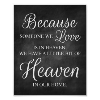 Because Someone We Love is in Heaven Print