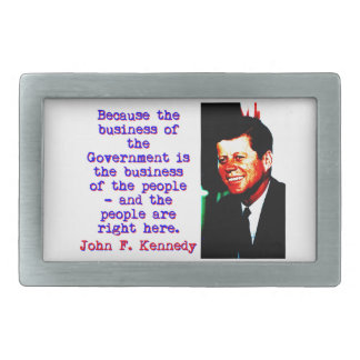 Because The Business - John Kennedy Belt Buckle