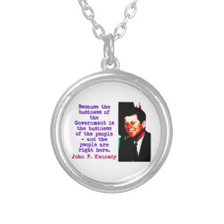 Because The Business - John Kennedy Silver Plated Necklace