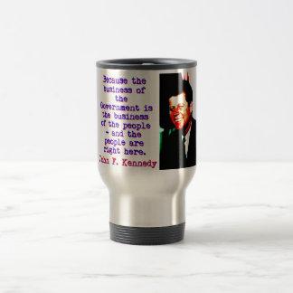 Because The Business - John Kennedy Travel Mug