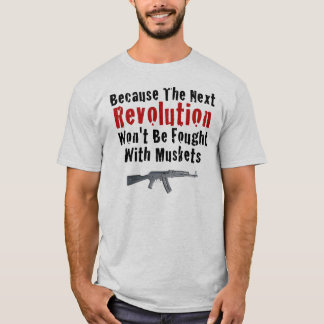 Because the next Revolution T-Shirt