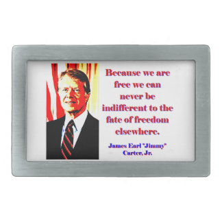 Because We Are Free - Jimmy Carter Belt Buckles