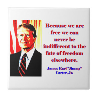 Because We Are Free - Jimmy Carter Ceramic Tiles